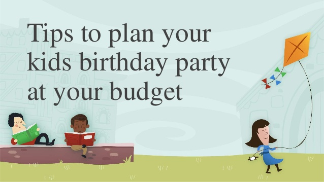 https://www.slideshare.net/najeebmuhamed1/tips-to-plan-your-kids-birthday-party-at-your-budget